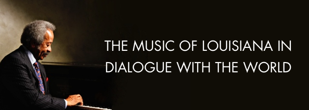 the music of Louisiana in dialogue with the world