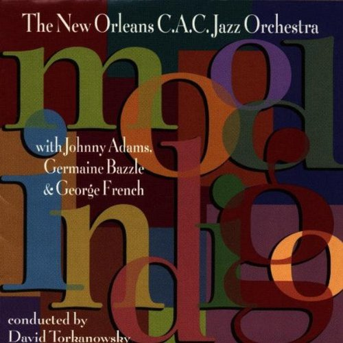 The New Orleans C.A.C. Jazz Orchestra : Mood Indigo Germaine Bazzle, George French, Johnny Adams